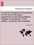 Anonymous: A concise Synopsis of Geography for the use of the junior department of the Royal Military College at Sandhurst. Third edition, corrected and enlarged.