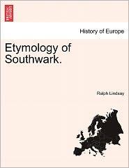 Etymology Of Southwark. - Ralph Lindsay