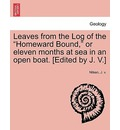 Leaves from the Log of the Homeward Bound, or Eleven Months at Sea in an Open Boat. [Edited by J. V.] - Nilsen