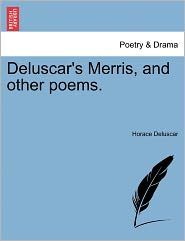 Deluscar's Merris, And Other Poems. - Horace Deluscar