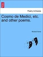 Cosmo de Medici, etc. and other poems. - Horne, Richard