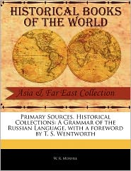 Primary Sources, Historical Collections - W. R. Morfill, Foreword by T. S. Wentworth