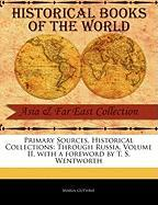 Primary Sources, Historical Collections: Through Russia, Volume II, with a Foreword by T. S. Wentworth