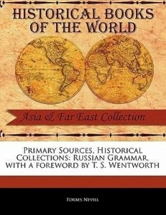 Primary Sources, Historical Collections: Russian Grammar, with a Foreword by T. S. Wentworth - Nevill, Forbes