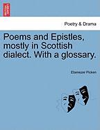 Poems and Epistles, Mostly in Scottish Dialect. with a Glossary.