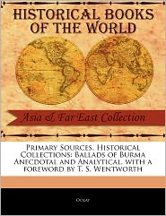 Ballads of Burma Anecdotal and Analytical - Oolay, Foreword by T. S. Wentworth