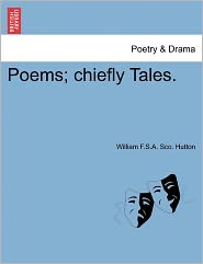 Poems; Chiefly Tales. - William F. Hutton