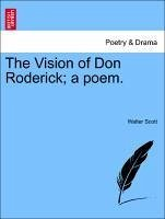 The Vision of Don Roderick a poem. - Scott, Walter