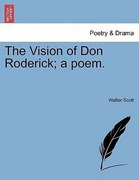Scott, Walter: The Vision of Don Roderick; a poem.