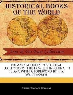 The Fan-Qui in China, in 1836-7 - Downing, Charles Toogood
