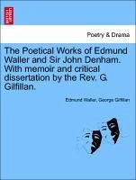 The Poetical Works of Edmund Waller and Sir John Denham. With memoir and critical dissertation by the Rev. G. Gilfillan. - Waller, Edmund Gilfillan, George
