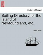 Imray, James: Sailing Directory for the Island of Newfoundland, etc.