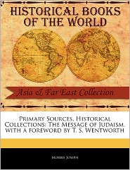 Primary Sources, Historical Collections - Morris Joseph, Foreword by T. S. Wentworth