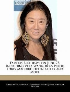 Famous Birthdays on June 27, Including Vera Wang, Ross Perot, Tobey Maguire, Helen Keller and More - Hockfield, Victoria