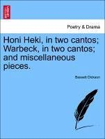 Honi Heki, in two cantos Warbeck, in two cantos and miscellaneous pieces. - Dickson, Bassett