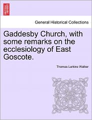 Gaddesby Church, With Some Remarks On The Ecclesiology Of East Goscote. - Thomas Larkins Walker