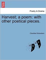 Harvest; A Poem - Charlotte Richardson
