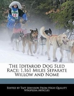 The Iditarod Dog Sled Race: 1,161 Miles Separate Willow and Nome - Johnson, Taft