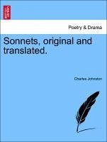 Sonnets, original and translated. - Johnston, Charles