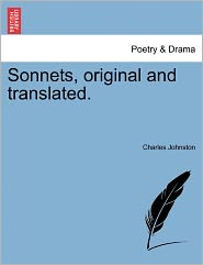 Sonnets, Original And Translated. - Charles Johnston