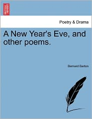 A New Year's Eve, And Other Poems. - Bernard Barton
