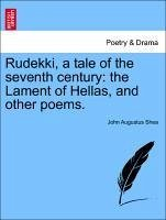 Rudekki, a tale of the seventh century: the Lament of Hellas, and other poems. - Shea, John Augustus