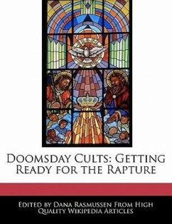 Doomsday Cults: Getting Ready for the Rapture - Rasmussen, Dana