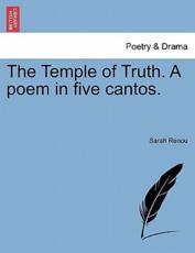 The Temple of Truth. a Poem in Five Cantos. - Sarah Renou