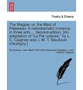 The Magpie; Or, the Maid of Palaiseau. a Melodramatic Romance. in Three Acts ... Second Edition. [An Adaptation of La Pie Voleuse, by L. C. Caigniez and J. M. T. Baudouin D'Aubigny.] - Anonymous