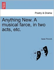 Anything New. a Musical Farce, in Two Acts, Etc.