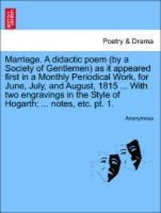 Marriage. A didactic poem (by a Society of Gentlemen) as it appeared first in a Monthly Periodical Work, for June, July, and August, 1815 ... With... - British Library, Historical Print Editions