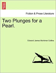 Two Plunges For A Pearl.