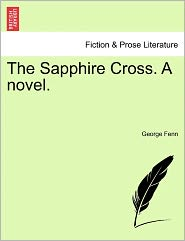 The Sapphire Cross. A Novel. - George Fenn