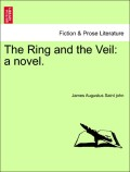 Saint John, James Augustus: The Ring and the Veil: a novel. Vol.III