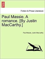 Paul Massie. A Romance. [By Justin Maccarthy.] - Paul Massie, Justin Maccarthy
