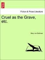 Cruel as the Grave, etc. VOL. III. - Bothmer, Mary von