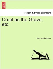 Cruel As The Grave, Etc. - Mary Von Bothmer