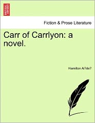 Carr of Carrlyon: A Novel.