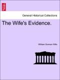 Wills, William Gorman: The Wife´s Evidence. Vol. III