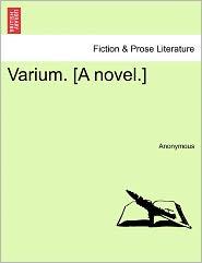 Varium. [A novel.] - Anonymous