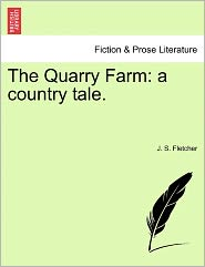 The Quarry Farm - J. S. Fletcher