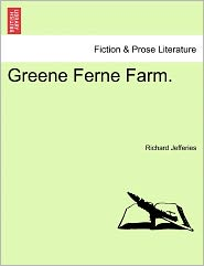 Greene Ferne Farm. - Richard Jefferies