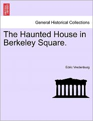 The Haunted House In Berkeley Square. - Edric Vredenburg