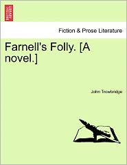 Farnell's Folly. [A Novel.]