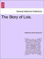 The Story of Lois. - Macquoid, Katharine Sarah