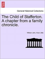 The Child Of Stafferton. A Chapter From A Family Chronicle.