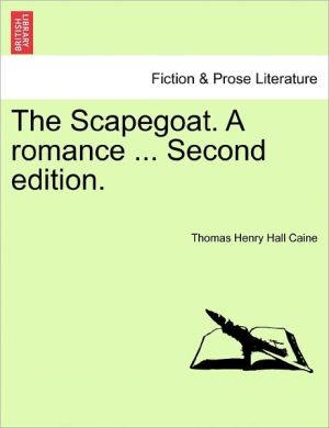 The Scapegoat. A Romance. Second Edition. - Thomas Henry Hall Caine