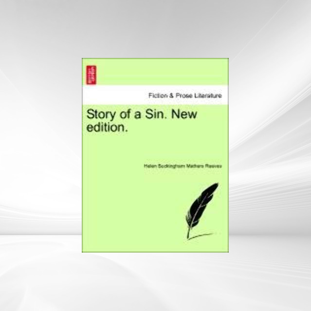 Story of a Sin. New edition. als Taschenbuch von Helen Buckingham Mathers Reeves - British Library, Historical Print Editions