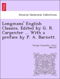 Carpenter, George;Barnett, Percy: Longmans´ English Classics. Edited by G. R. Carpenter ... With a preface by P. A. Barnett.