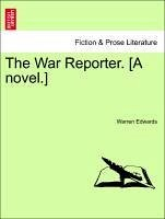 The War Reporter. [A novel.] - Edwards, Warren
